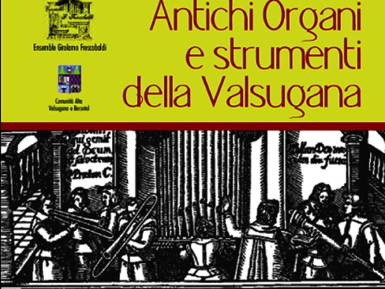 XXVII Rassegna Antichi Organi e Strumenti Della Valsugana Pergine